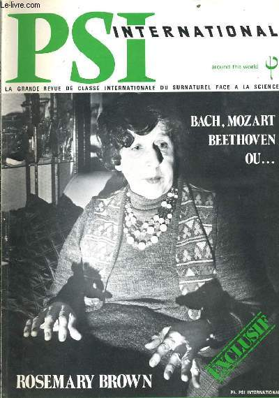 PSI INTERNATIONAL n°4 : Bach, Mozart, Beethoven, ou... - Rosemary Brown