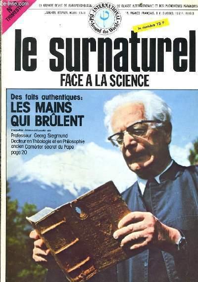 LE SURNATUREL FACE A LA SCIENCE n°8 : Les faits authentiques : les mains qui brûlent