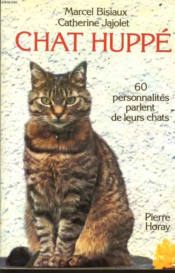 CHAT HUPPE 60 personnalités parlent de leurs chats