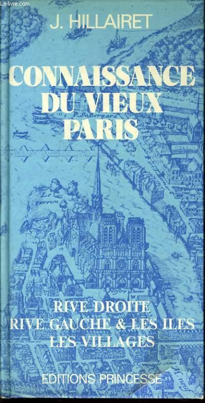 CONNAISSANCE DU VIEUX PARIS rive droite rive gauche et le iles les villages