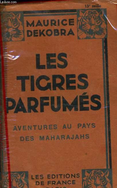 LES TIGRES PARFUMES aventures au pays des maharajahs
