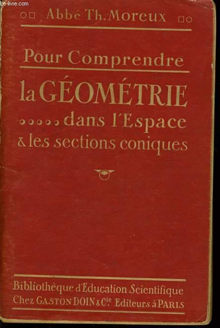 POUR COMPRENDRE LA GEOMETRIE dans l'espace et le sections coniques