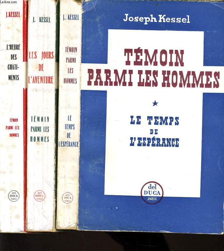 L'HEURE DES CHATIMENTS en 3 tomes : Le temps de l'ésperance, Témoin parmi les hommes,