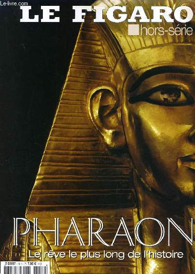 LE FIGARO hors série : PHARAON le rêve le plus long de l'histoire