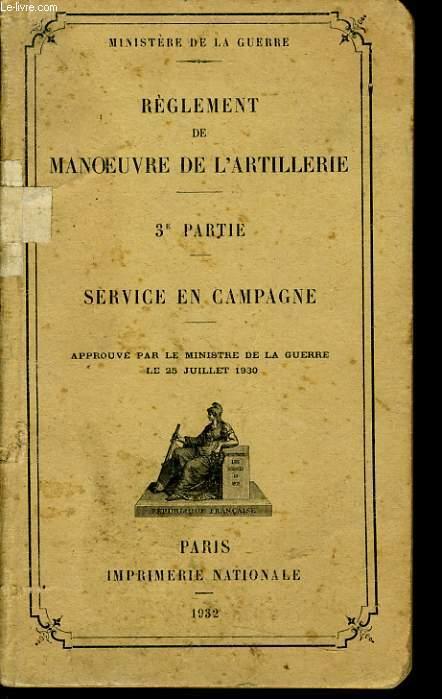 REGLEMENT DE MANOEUVRE DE L'ARTILLERIE 3e partie : Service en campagne