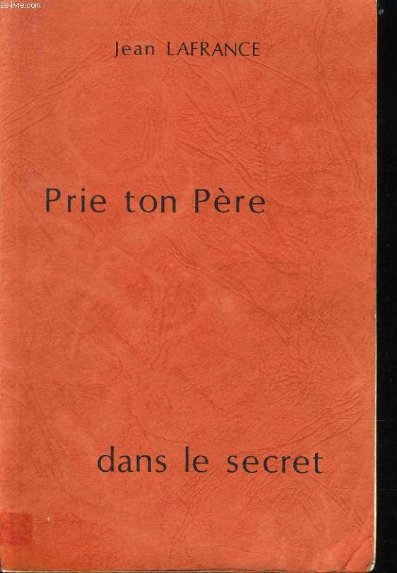 PRIE TON PERE DANS LE SECRET