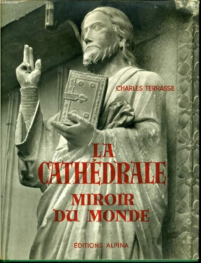 LA CATHEDRALE MIROIR DU MONDE