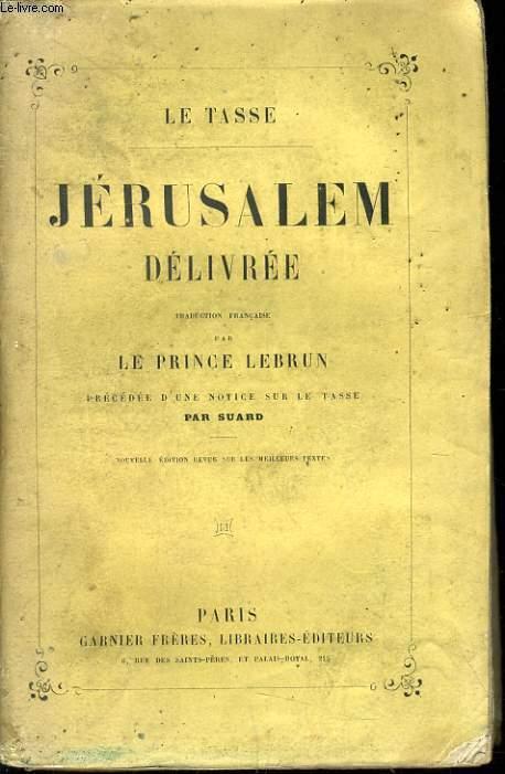 JERUSALEM DELIVREE (traduction française par le prince Lebrun) précédée d'une notice sur le tasse