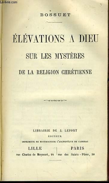 ELEVATIONS A DIEU SUR LES MYSTERES DE LA RELIGION CHRETIENNE