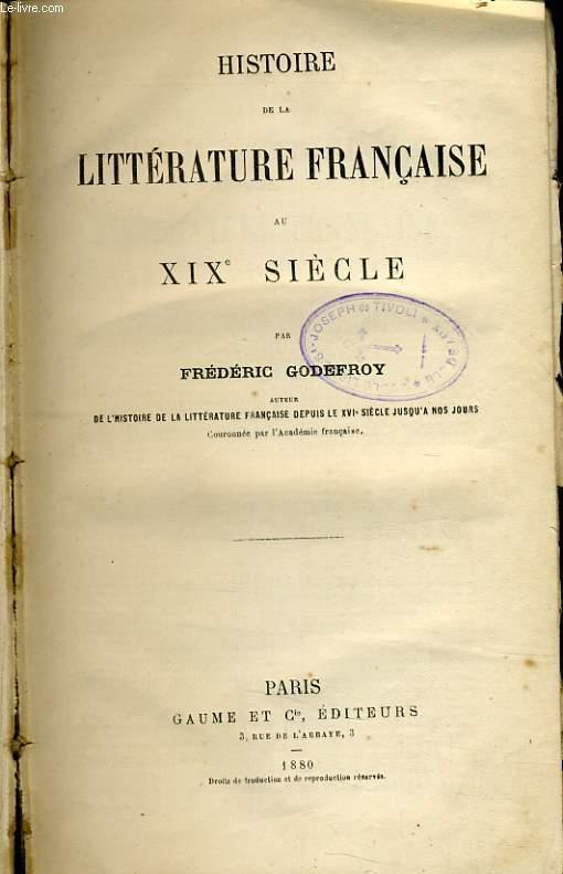 HISTOIRE DE LA LITTERATURE FRANCAISE AU XIX siècle