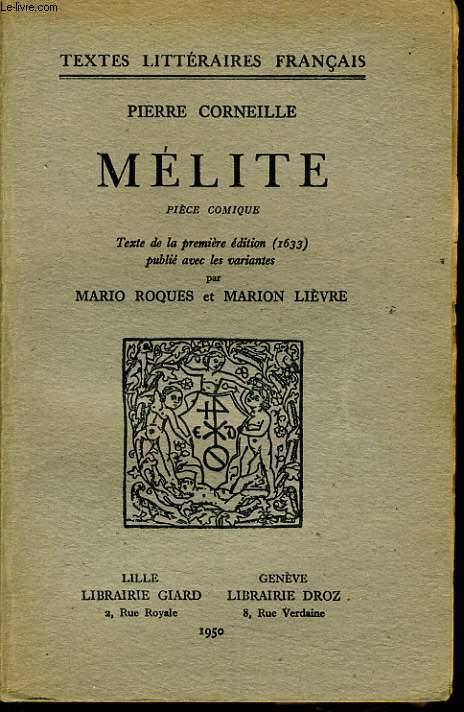 MELITE pièce comique texte de la premiere édition (1633) publié par les variantes par Mario Roques & Marion Lievre