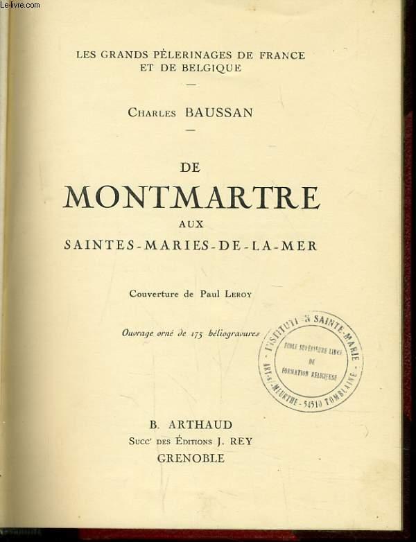 DE MONTMARTRE AUX SAINTES MARIE DE LA MER