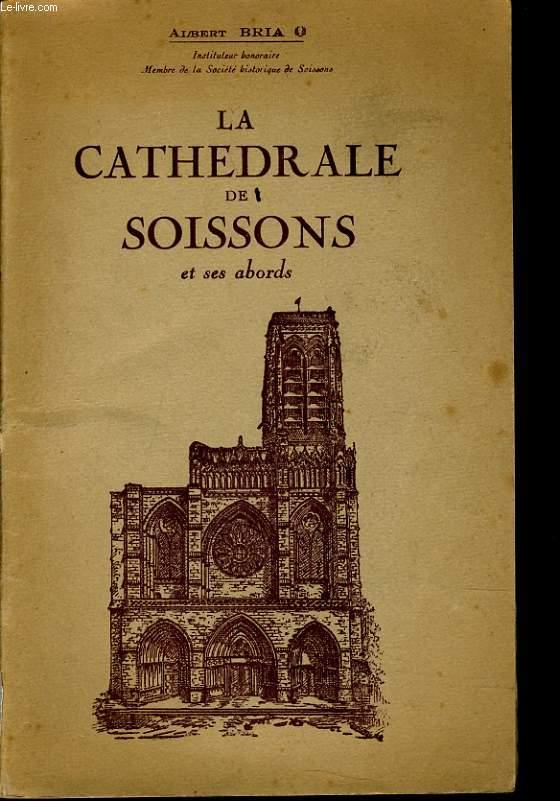 LA CATHEDRALE DE SOISSONS et ses abords