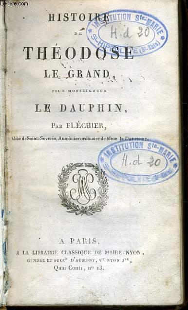 HISTOIRE DE THEODOSE LE GRAND pour Monsseigneur le  Dauphin.