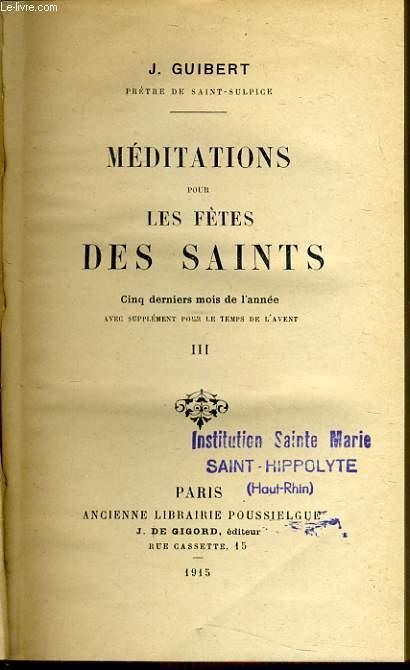 MEDITATIONS POUR LES FETES DES SAINTS tome III - cinq derniers mois de l'année avec un supplément pour le temps de l'avent