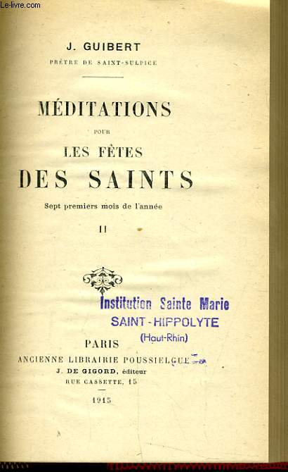 MEDITATIONS POUR LES FETES DES SAINTS tome II - Sept premiers mois de l'année