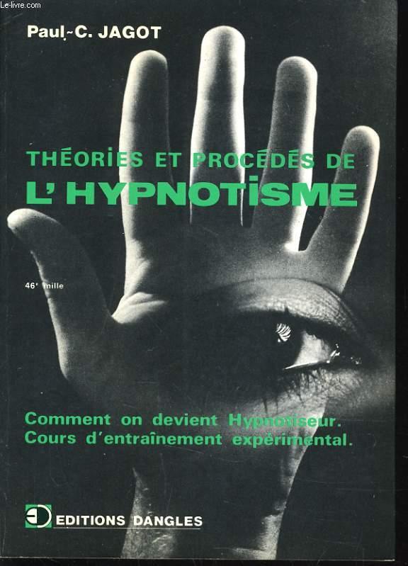 THEORIES ET PROCEDES DE L'HYPNOTISME comment on devient hypnotiseur. Cours d'entrainement expérimental.