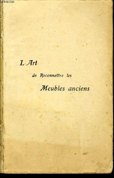 L'ART DE RECONNAITRE LES MEUBLES ANCIENS