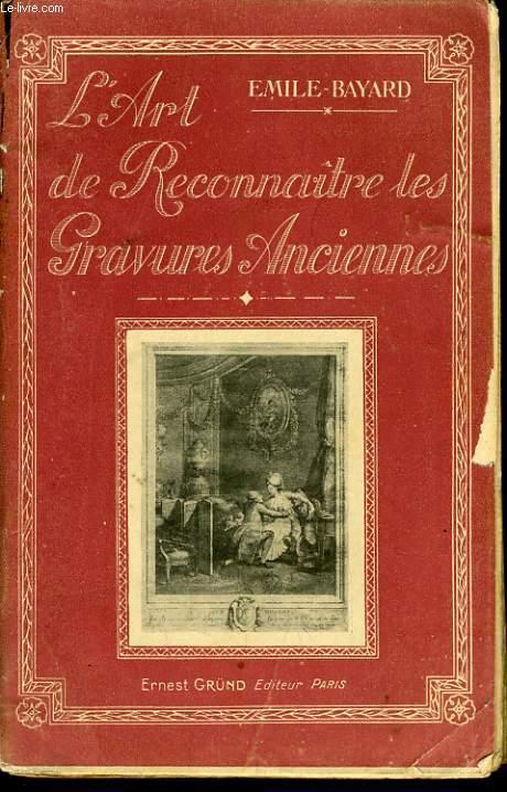 L'ART DE RECONNAITRE LES GRAVURES ANCIENNES