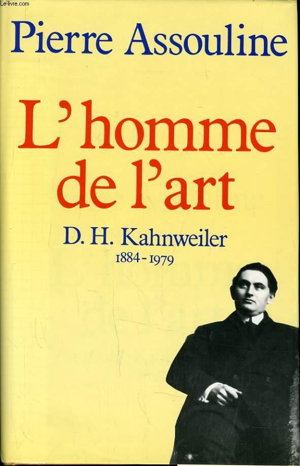 L'HOMME DE L'ART D. H. KAHNWEILER 1884-1979