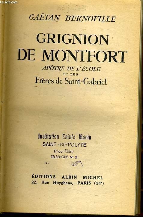 GRIGNON DE MONTFORT apôtre de l'école et les frères de Saint Gabriel