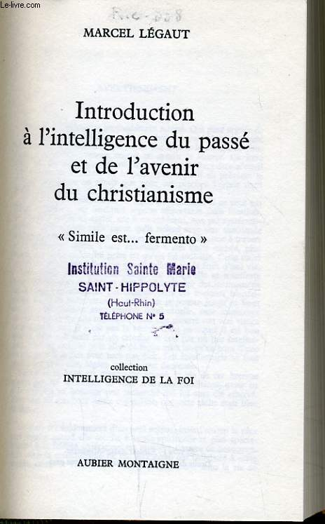 INTRODUCTION A L'INTELLIGENCE DU PASSE ET DE L'AVENIR DU CHRISTIANISME