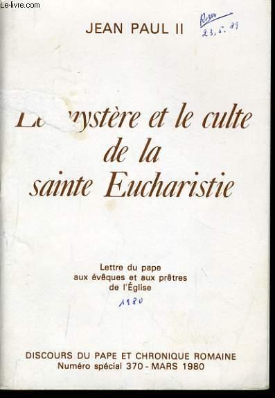 LE MYSTERE ET LE CULTE DE LA SAINTE EUCHARISTIE lettre au pape aux évêques et aux prêtres de l'église