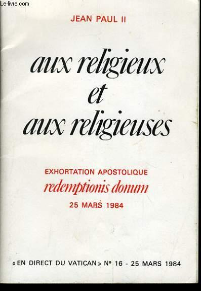 AUX RELIGIEUX ET AUX RELIGIEUSES exhortations apostolique redemptionis donum
