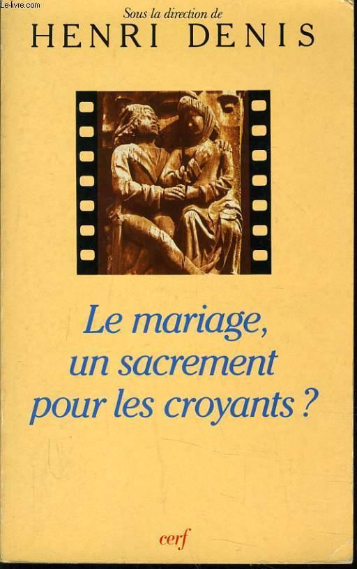 LE MARIAGE UN SACREMENT POUR LES CROYANTS ?