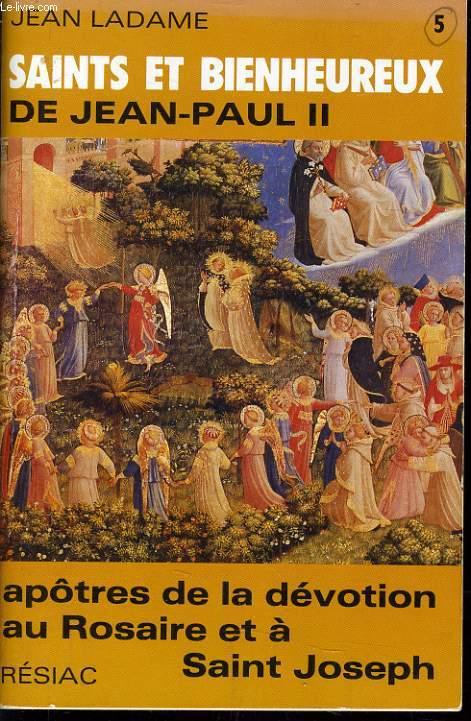 SAINTS ET BIENHEUREUX DE JEAN PAUL II apôtres de la dévotion au Rosaire et à Saint Joseph