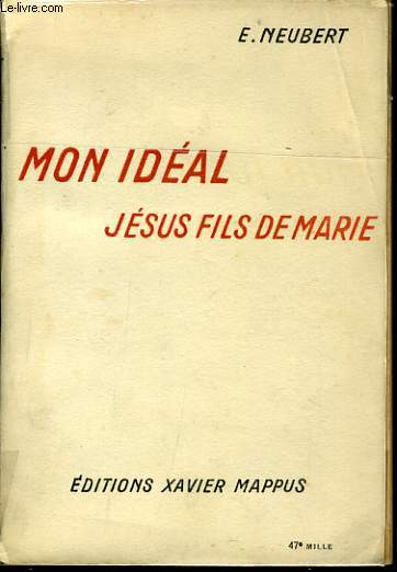 MON IDEAL JESUS FILS DE MARIE d'après l'esprit du P. Chaminade