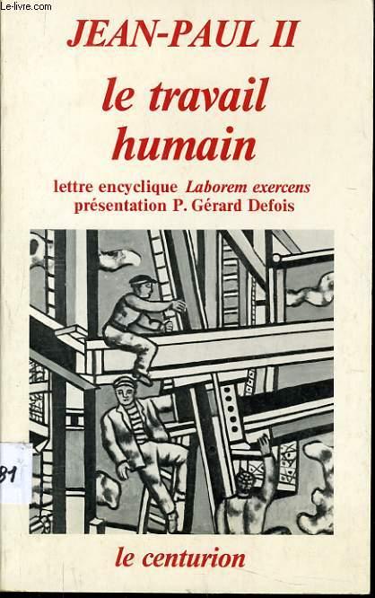 LE TRAVAIL HUMAIN lettre encyclique Laborem exercens