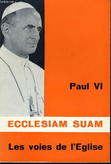 ECCLESIAM SUAM les voies de l'Eglise