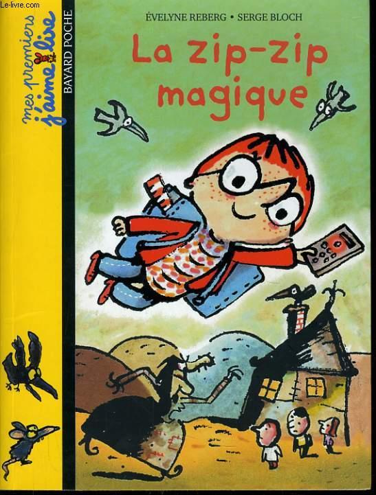 LA ZIP-ZIP MAGIQUE  - dès 6 ans.