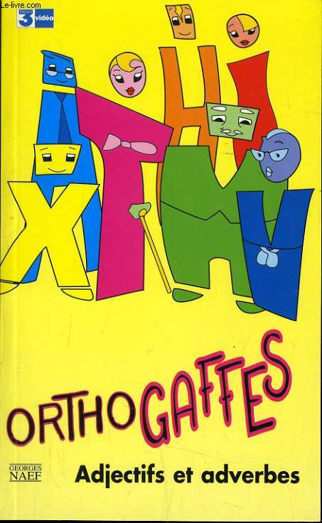 ORTHOGAFFES adjectifs et adverbes