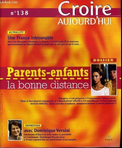 CROIRE AUJOURD'HUI n°138 : Actualité : Une france introuvable - Parent- enfants la bonne distance - Entretien avec Dominique versini.