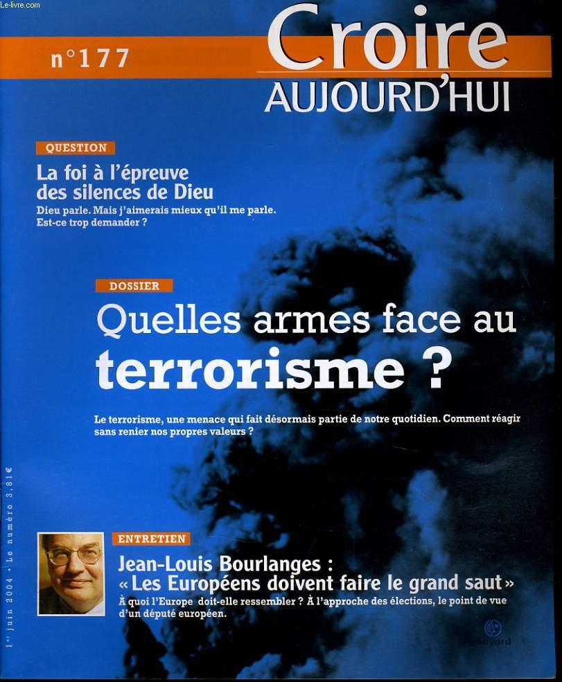 CROIRE AUJOURD'HUI n°177 : Question : La foi à l'épreuve des silences de Dieu - Dossier : quelles armes face au terrorisme ? - Entretien : Jean Louis Bourlanges