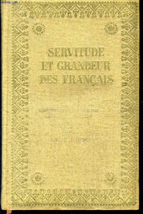 SERVITUDE ET GRANDEUR DES FRANCAIS