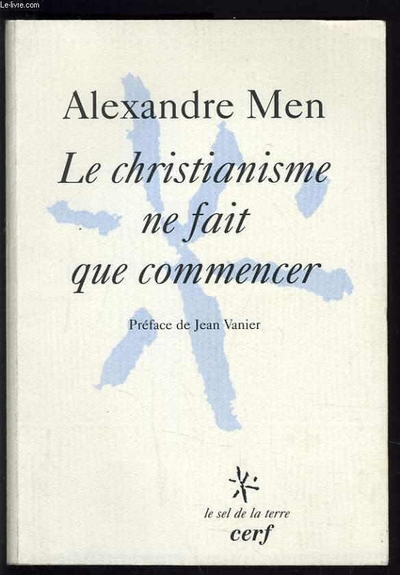 LE CHRISTIANISME NE FAIT QUE COMMENCER