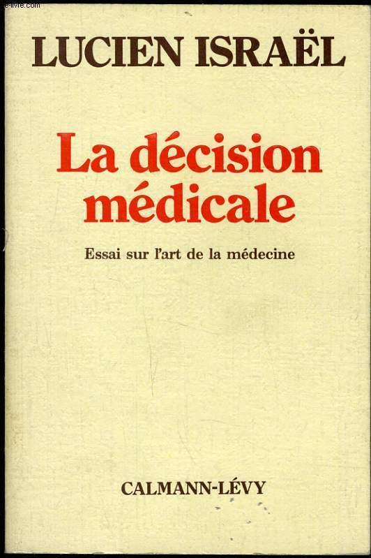 LA DECISION MEDICALE essai sur l'art de la medecine
