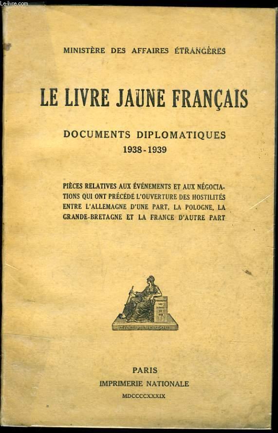 LE LIVRE JAUNE FRANCAIS documents diplomatiques 1938-1939