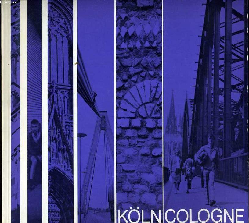 KÖLN / COLOGNE impressionen au einer europäischen Stadt - Impressions Of a european City - Impressions d'une ville européenne