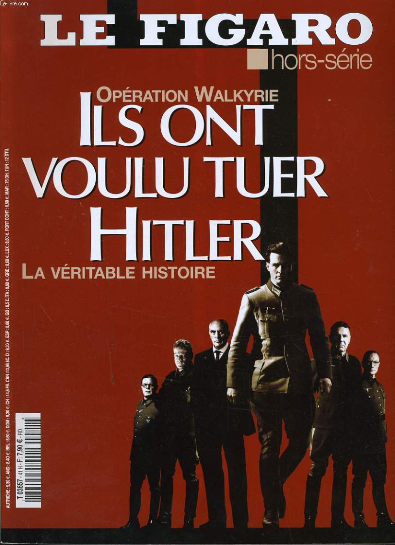 LE FIGARO hors série : Opération Walkyrie - Ils ont voulu tuer Hitler (la véritable histoire)