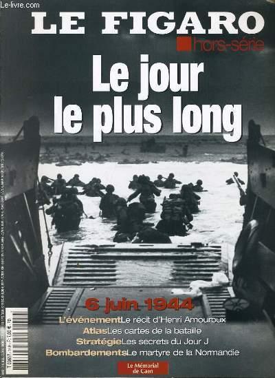 LE FIGARO hors série : Le jour le plus long 6 juin 1944 - Le mémorial de Caen