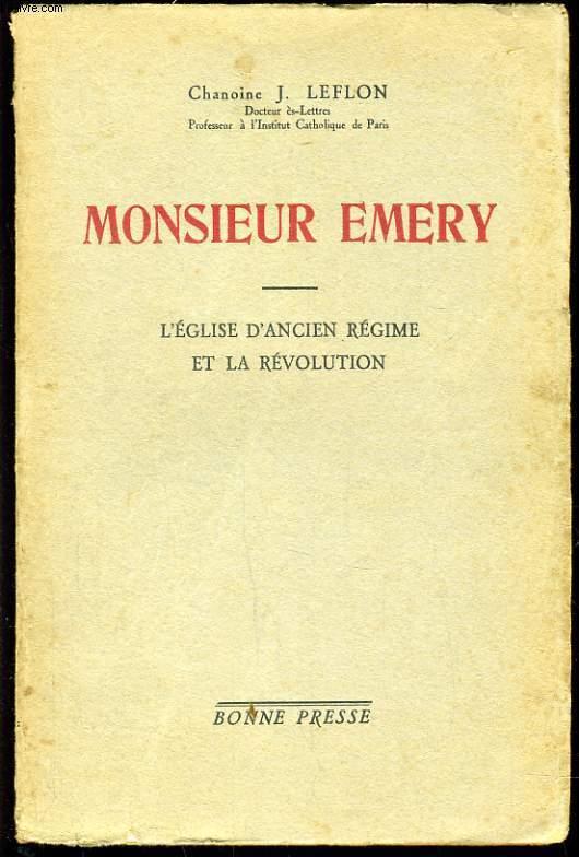 MONSIEUR EMERY l'église d'ancien régime et la révolution