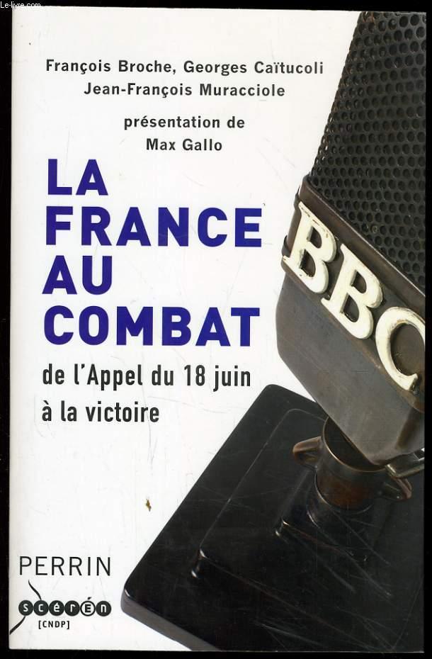 LA FRANCE AU COMBAT du l'appel du 18 juin à la victoire