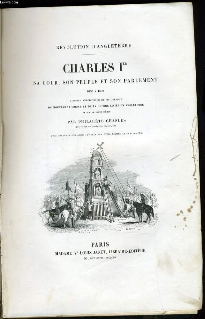 REVOLUTION D'ANGLETERRE CHARLES 1re sa cour, son peuple et son parlement