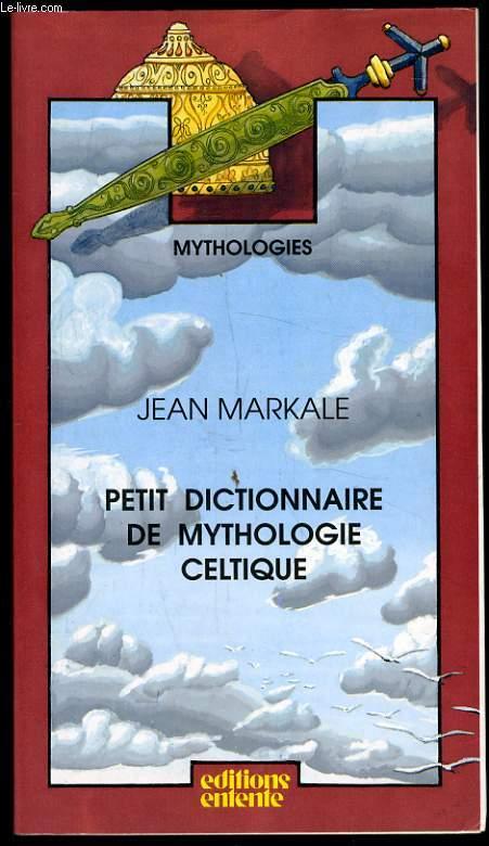 PETIT DICTIONNAIRE DE MYTHOLOGIE CELTIQUE