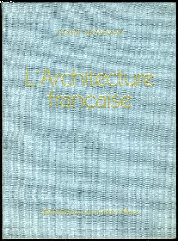 L'ARCHITECTURE FRANCAISE des origines à nos jours