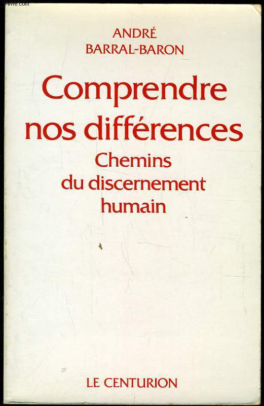 COMPRENDRE NOS DIFFERENCES chemins du discernement humain